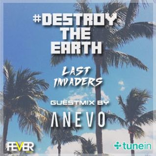 Destroy The Earth Podcast #009 (Guestmix by Anevo)