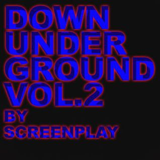 Down Under Ground Vol.2 By ScreenPlay