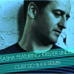 Sasha Featuring. Krister Linder - Cut Me Down (Clay Lio & K.K Remix)