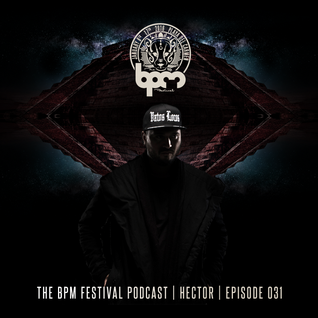 The BPM Festival Podcast 31 - Hector