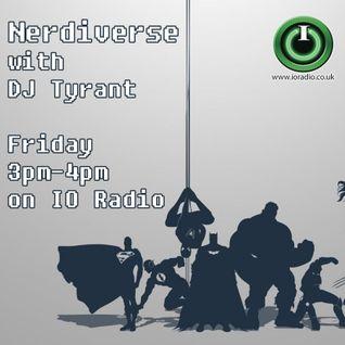 Nerdiverse with DJ Tyrant on IO Radio 030616