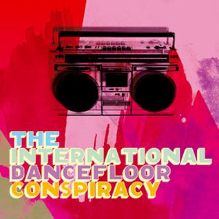 The International Dancefloor Conspiracy