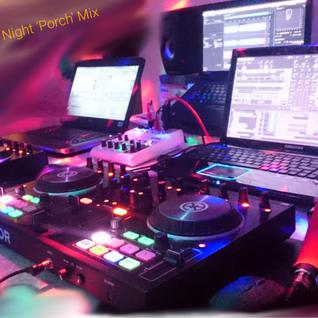 The Porch - Rosco73 Late Nite Mix...