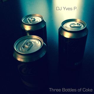 DJ Yves P - Three Bottles of Coke