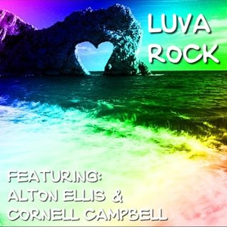Luva Rock (featuring Alton Ellis and Cornell Campbell)