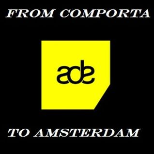 From Comporta To Amsterdam - ADE 2014 [Radio Show]