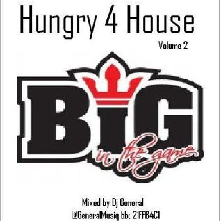Dj General - Hungry 4 House 2