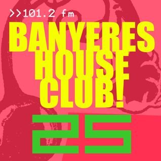 Banyeres House Club #25