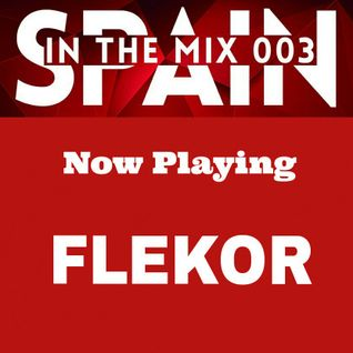 Flekor - Spain In The Mix 003 (Afterhours FM)