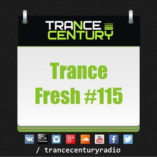 Trance Century Radio - #TranceFresh 115