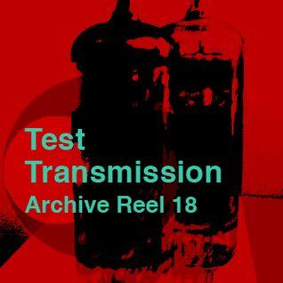 Test Transmission Archive Reel 18
