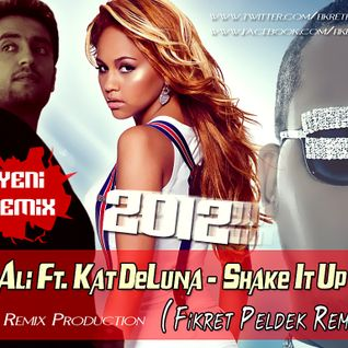 Big Ali Ft. Kat DeLuna - Shake It Up (Fikret Peldek Remix) 2012