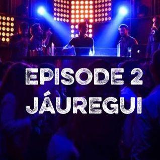 Episode 2 Guest DJ: Jáuregui
