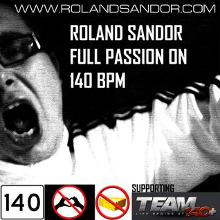Roland Sandor presents Full Passion On 140 BPM (March 2012)
