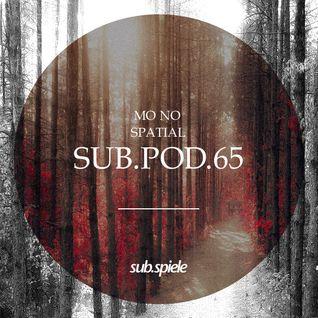 sub.pod.65 - mo no - spatial