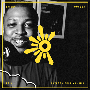 Sticky: Outlook Festival 2014 mix series #4