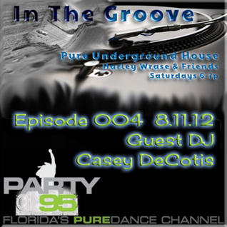 In The Groove Episode 004 Guest - Casey Decotis