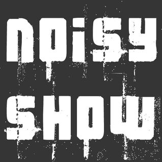 The Noisy Show - Episode 9 (2012-05-30)