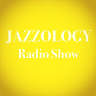 Jazzology Show - 1 Brighton FM - 11th July 2016 - Show 13