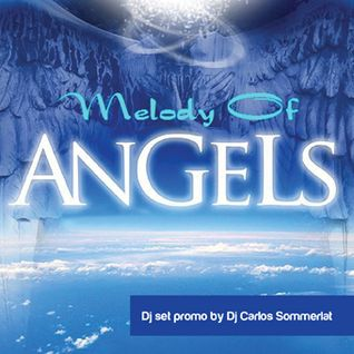 Dj Carlos Sommerlat - Melody of Angels