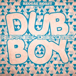 RR Podcast Volume 19: Dub Boy's Ruffnek Diskotek