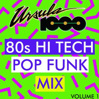 Ursula 1000 80s Hi Tech Pop Funk Mix Vol.1