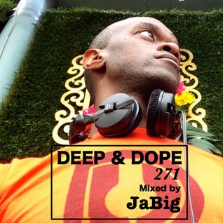 Summer Fun Party House Music Mix by JaBig - DEEP & DOPE 271