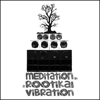 Meditation in a Rootikal Vibration