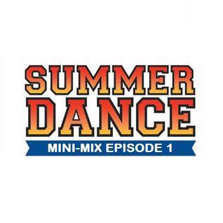Daniel Santos - Summer Dance Mini-Mix EPISODE 1