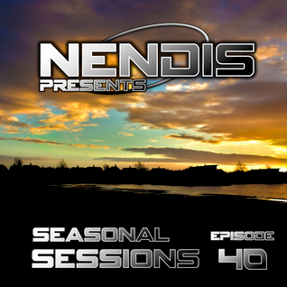 Nendis Presents Seasonal Sessions ... Episode 40
