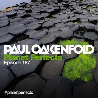 Planet Perfecto ft. Paul Oakenfold:  Radio Show 187