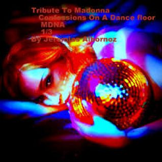 Tribute To Madonna: Confessions On A Dance Floor /MDNA 1/3 By Jeremías Albornoz