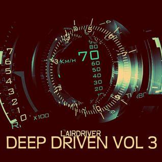 TECH  HOUSE MIX - DEEP DRIVEN VOLUME 3