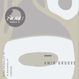 Deep Lounging at Nobu with Amir Groove