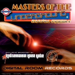MASTERS OF THE UNDERGROUND VOL.3 - MARK FEESH - EXCLUSIVE AT MEDITERRANEAN HOUSE RADIO