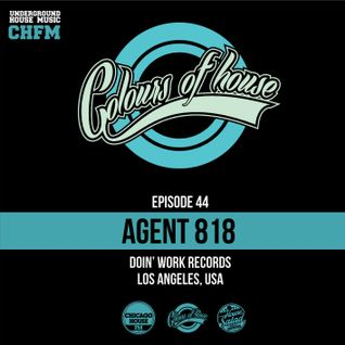Agent 818 Guest Mix for Colours of House - Live on Chicago House FM Worldwide