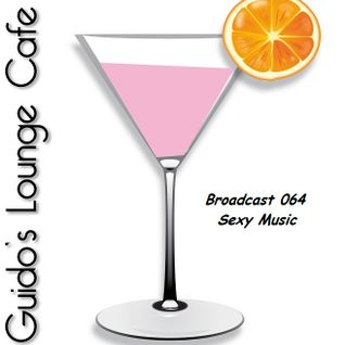 Guido's Lounge Cafe Broadcast 064 Sexy Music (20130524)