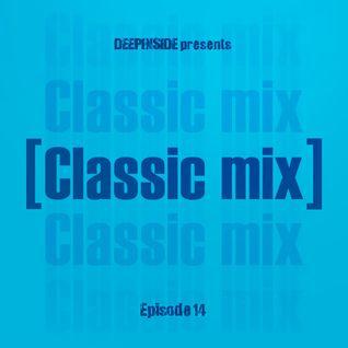 DEEPINSIDE pres CLASSIC MIX Episode 14