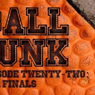 Ball Junk Podcast Episode #22: NBA Finals 2016