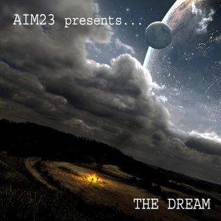 Aim23 presents... The Dream