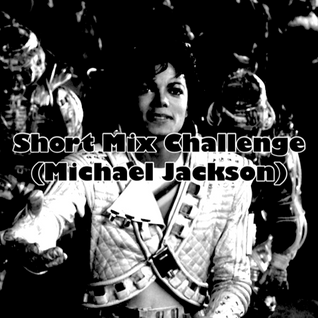 Short Mix Challenge (Michael Jackson)
