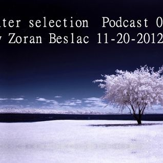 Winter selection  Podcast 001 by Zoran Beslac 11-20-2012
