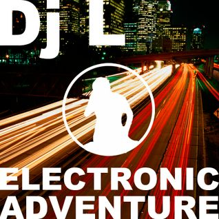 Electronic Adventure with Dj L #03.2014