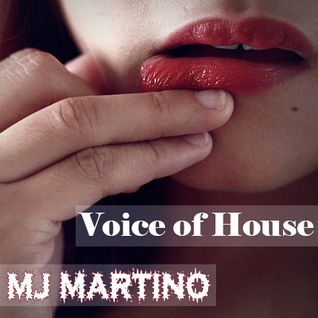 MJ MARTINO - Voice of house
