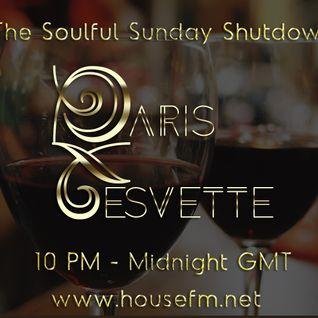 The Soulful Sunday Shutdown : Show 17 with Paris Cesvette on www.Housefm.net