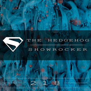 The Hedgehog - Showrocker 218 - 26.02.2015