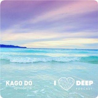 * KAGO DO - i love deep podcast episode 116 *
