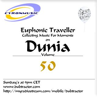 Euphonic Traveller presents Dunia : 50 (1h set for Dubtractor Radio)