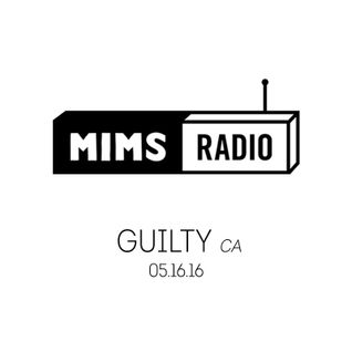 MIMS Radio Session (05.16.16) - GUILTY
