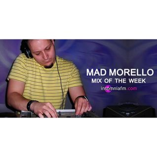 Mad Morello - Mix of the Week [20 May 2011] on Insomniafm